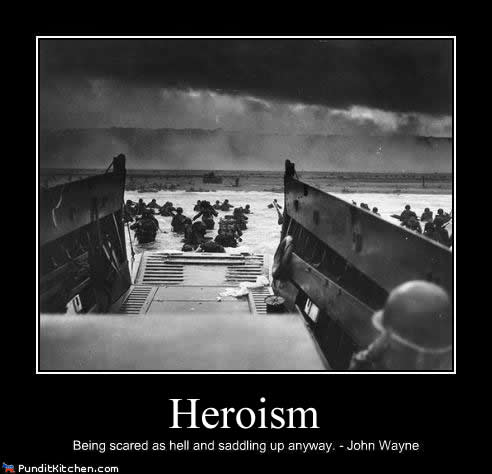 Heroism: Being scared as hell and saddling up anyway - John Wayne